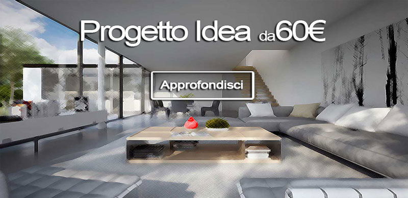Progetto Idea per la tua casa a partire da 60€